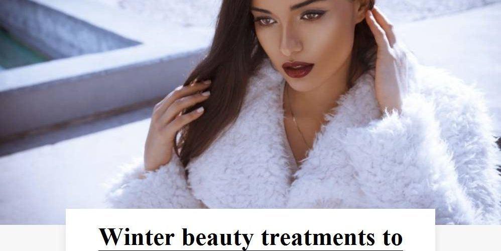 winter beauty therapies